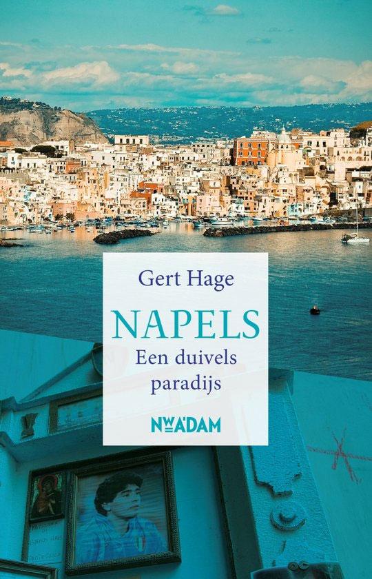 Gert Hage Napels Een duivels paradijs 2016
