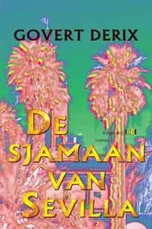 Govert Derix De sjamaan van Sevilla