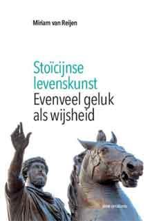 Miriam van Reijen Stoïcijnse levenskunst