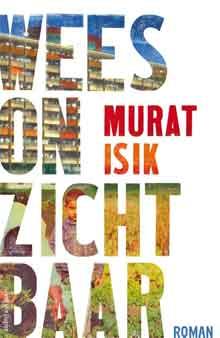 Murat Isik Wees onzichtbaar Recensie Roman over de Bijlmer