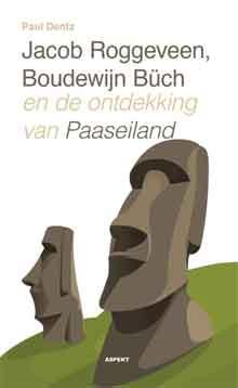 Paul Dentz Jacob Roggeveen, Boudewijn Büch en de ontdekking van Paaseiland