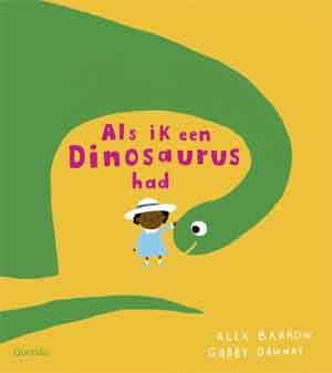 Prentenboek Als ik een dinosaurus had Alex Barrow Gabby Dawnay