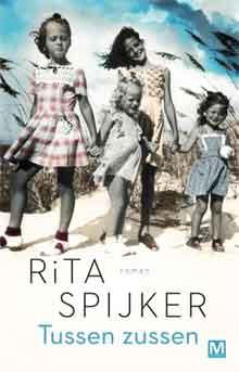 Rita Spijker Tussen zussen Roman over vrouwen