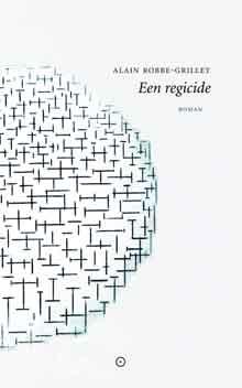 Alain Robbe-Grillet Een regicide Recensie