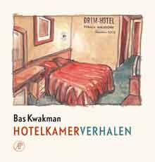 Bas Kwakman Hotelkamerverhalen Recensie