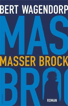 Bert Wagendorp - Masser Brock Recensie Informatie