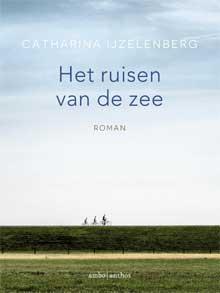 Catharina IJzelenberg Het ruisen van de zee Recensie Roman Debuut