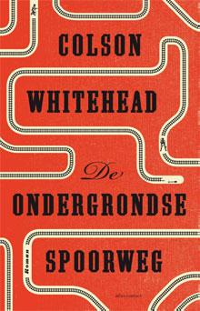 Colson Whitehead - De ondergrondse spoorweg