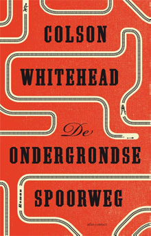 Colson Whitehead - De ondergrondse spoorweg Recensie Roman