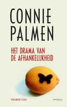 Connie Palmen Het drama van de afhankelijkheid Recensie Verzamelde essays