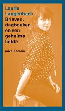 Laurie Langenbach Brieven, dagboeken en een geheime liefde Recensie