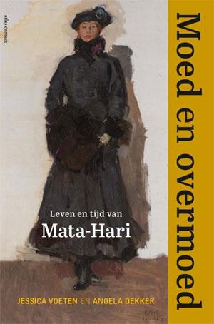 Mata-Hari Biografie Jessica Voeten Angela Dekker Moed en overmoed