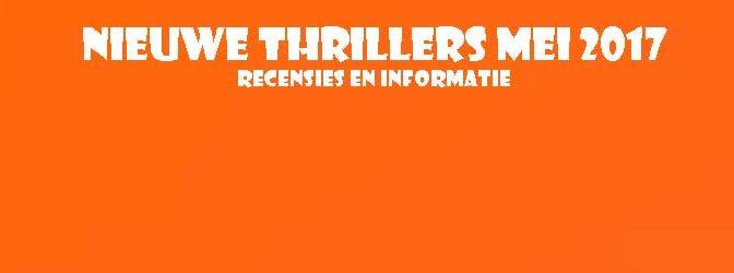Nieuwe Thrillers Mei 2017 Recensie Informatie