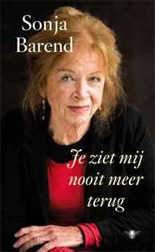 Sonja Barend Je ziet mij nooit meer terug