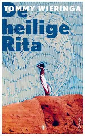 Tommy Wieringa De heilige Rita Recensie