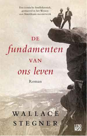 Wallace Stegner De fundamenten van ons leven Recensie roman 1971