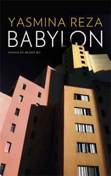 Yasmina Reza Babylon Recensie