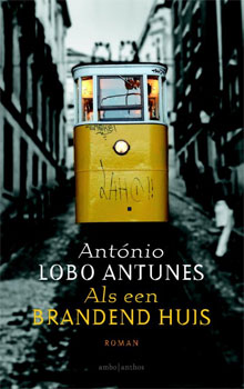 António Lobo Antunes - Als een brandend huis Lissabon Roman