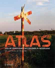 Atlas van de verdwenen spoorlijnen in Nederland Recensie