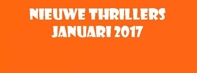 Nieuwe Thrillers Januari 2017 Recensie Informatie