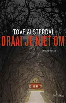 Tove Alsterdal Draai je niet om Recensie Zweedse Thriller