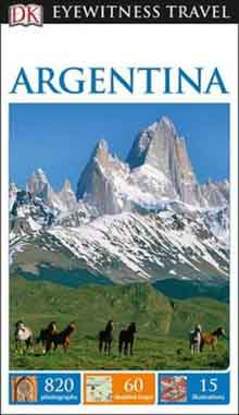 Argentina DK Eyewitness Travel Guide