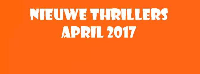 Nieuwe Thrillers April 2017 Recensies Boeken