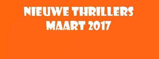 Nieuwe Thrillers Maart 2017 Recensie Informatie