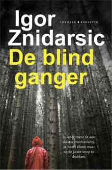 Igor Znidarsic De blindganger Recensie Nederlandse Thriller
