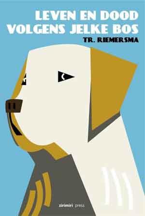 Trinus Riemersma Leven en dood volgens Jelke Bos Recensie ★★★★