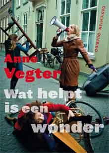 Anne Vegter Wat helpt is een wonder Gedichten Dichter des Vaderlands
