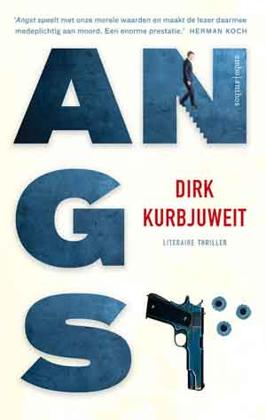 Dirk Kurbjuweit Angst Recensie Duitse Thriller
