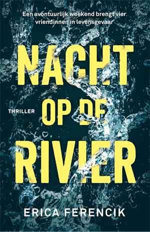 Erica Ferencik Nacht op de rivier Recensie
