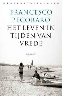 Francesco Pecoraro Het leven in tijden van vrede Recensie