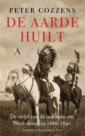 Peter Cozzens De aarde huilt Recensie Boek over Indianen