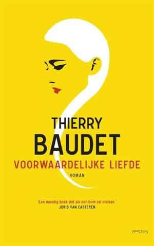 Thierry Baudet Voorwaardelijke liefde Recensie Roman