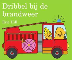 Dribbel bij de brandweer Eric Hill Prentenboek