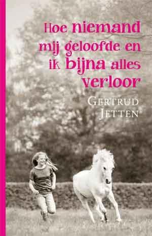 Gertrud Jetten Hoe niemand mij geloofde en ik bijna alles verloor Recensie