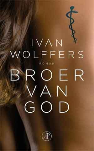 Ivan Wolffers Broer van God Recensie