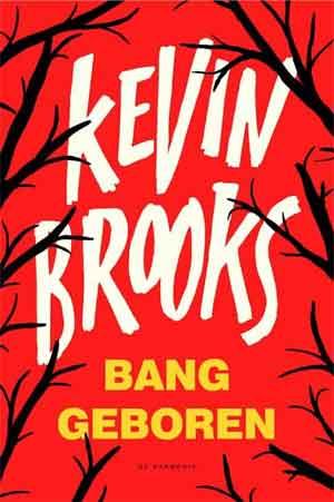 Kevin Brooks Bang geboren Recensie ★★★★