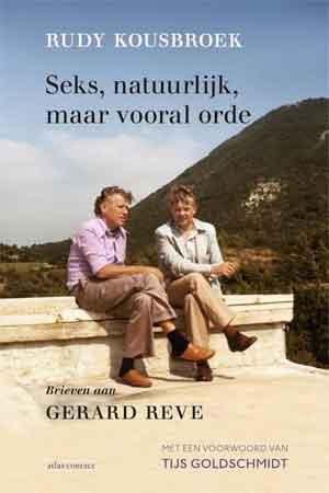 Rudy Kousbroek Brieven aan Gerard Reve Recensie Seks, natuurlijk, maar vooral orde