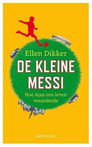 Ellen Dikker De kleine Messi Recensie
