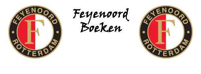 Feyenoord Boeken Nieuwe Boeken over Feyenoord