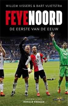 Feyenoord De eerste van de eeuw Recensie boek Willem Vissers Bart Vlietstra