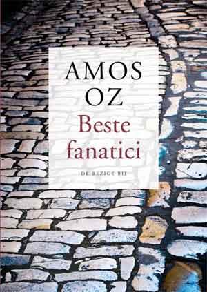 Amos Oz Beste fanatici Recensie
