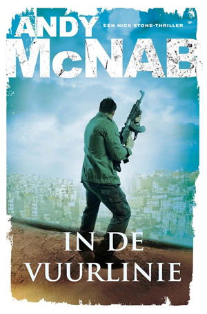 Andy McNab In de vuurlinie Recensie Nick Stone Thriller