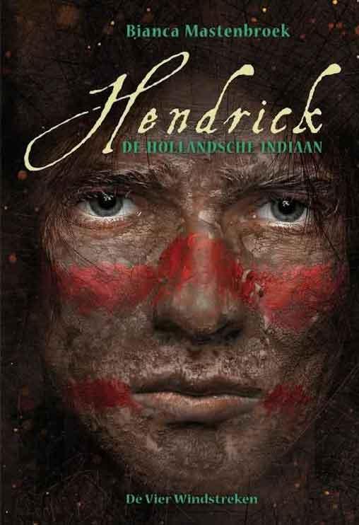 Bianca Mastenbroek Hendrick de Hollandse indiaan Recensie