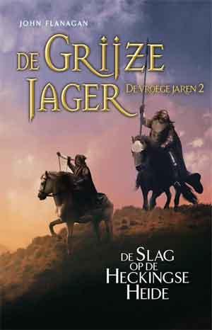 John Flanagan De Grijze Jager De vroege jaren 2 Recensie De Slag op de Heckingse Heide