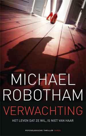 Michael Robotham Verwachting Recensie Australische Thriller