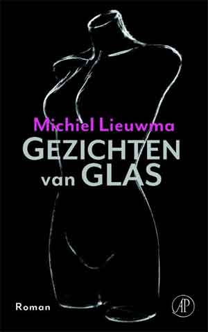 Michiel Lieuwma Gezichten van glas Recensie